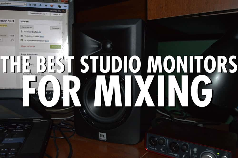 The best studio monitors for mixing
