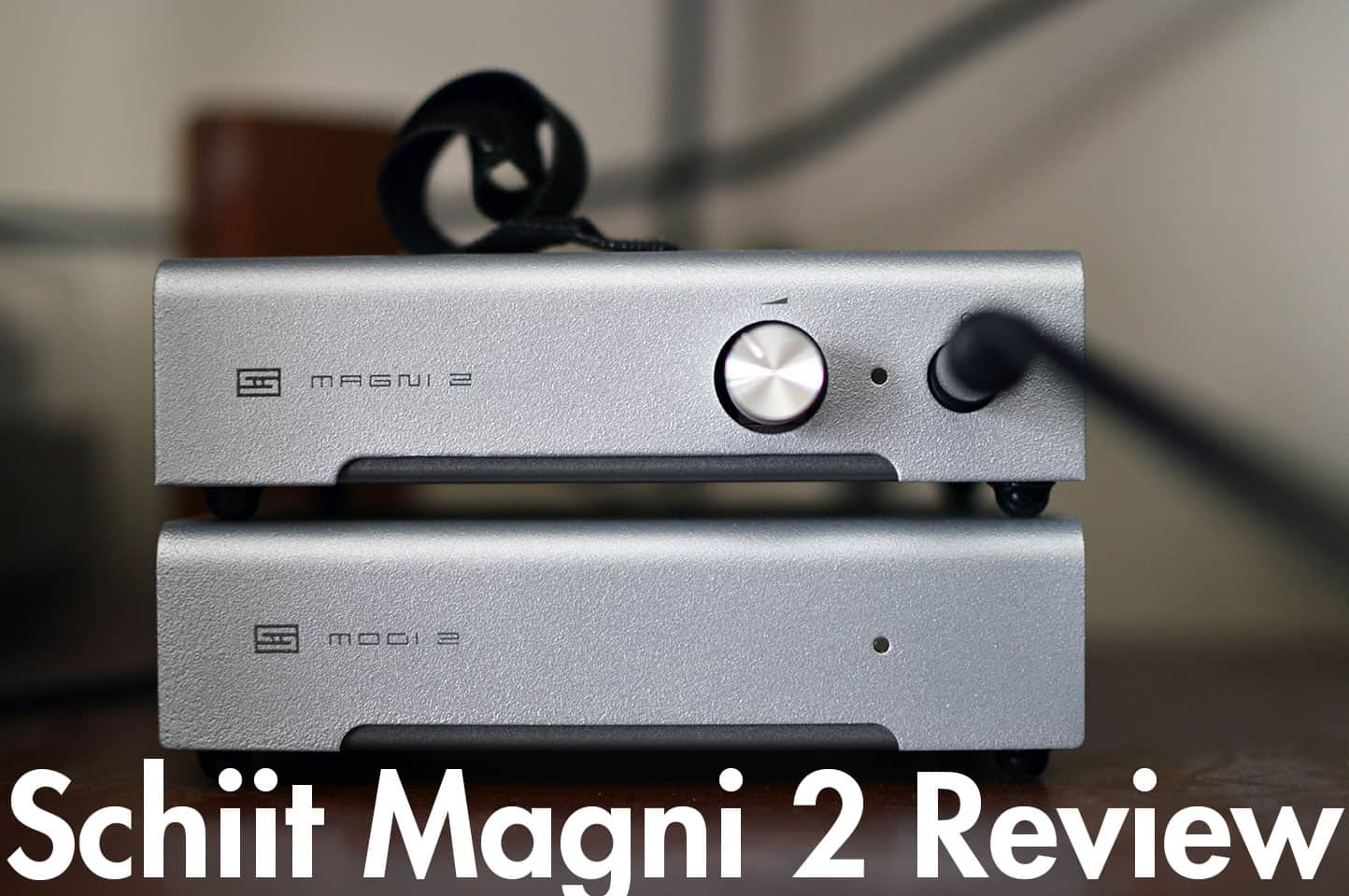 Schiit Magni 2 Review