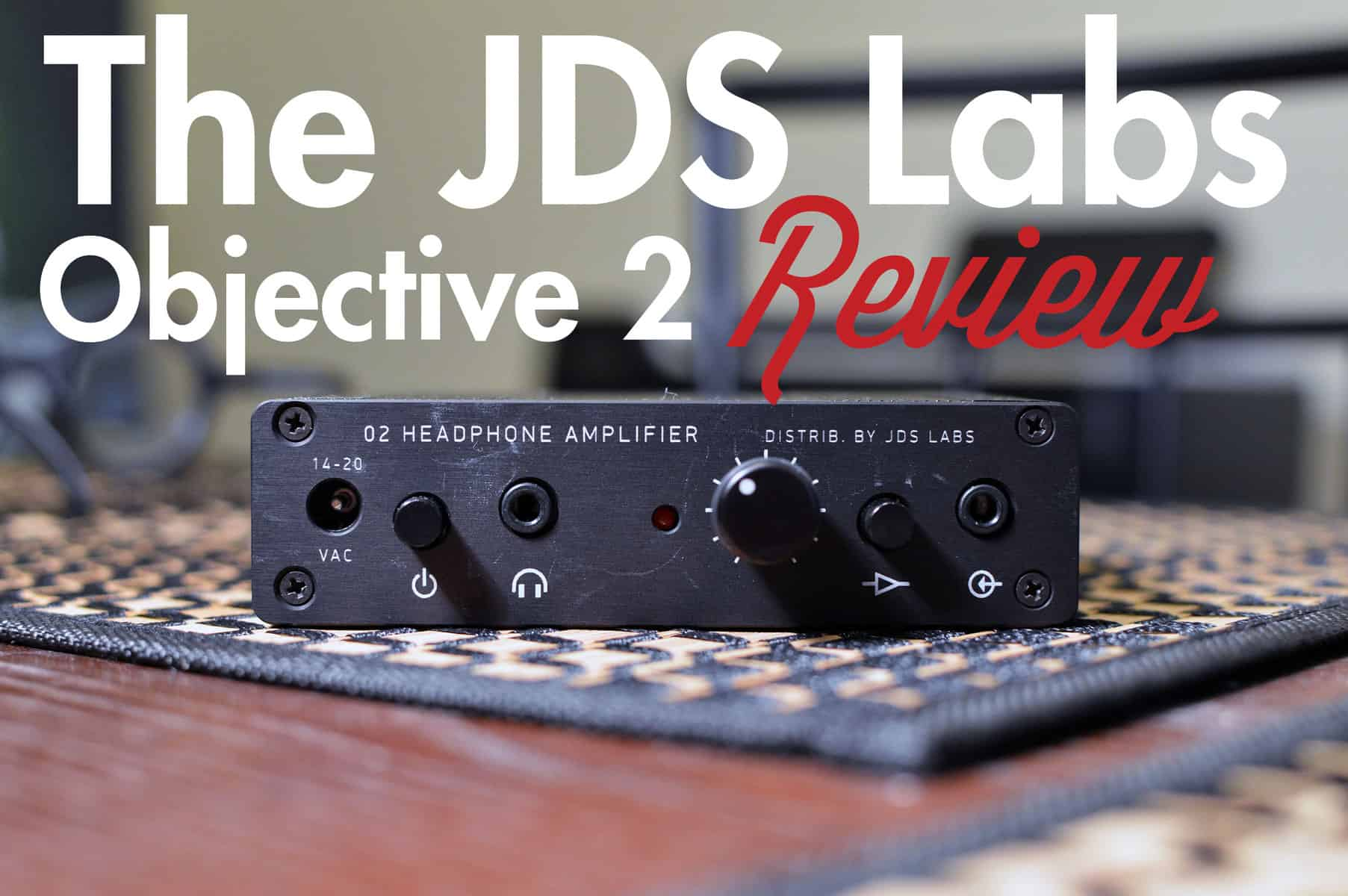 The JDS Labs Objective 2 Review